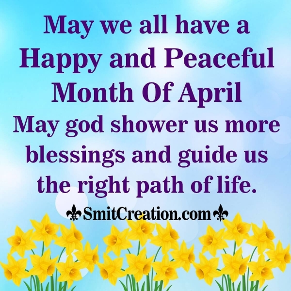 Happy and Peaceful Month Of April