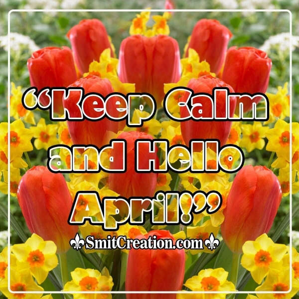 Keep Calm and Hello April