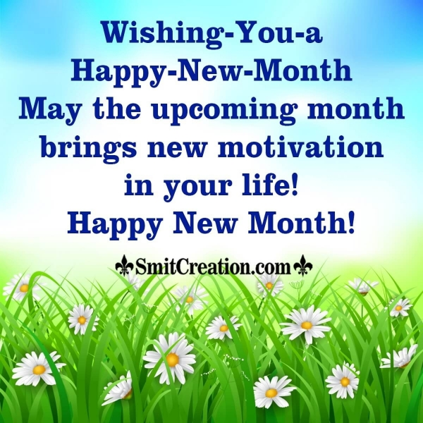Wishing You A Happy New Month