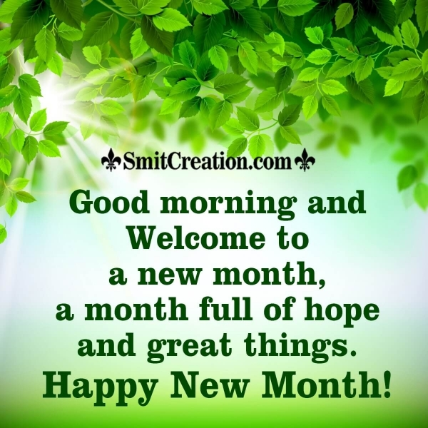 Good Morning And Welcome To A New Month