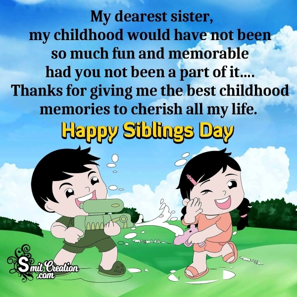 Happy Siblings Day My Dearest Sister