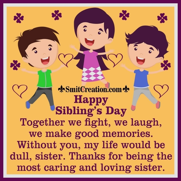Happy Sibling's Day Wishes for Sister