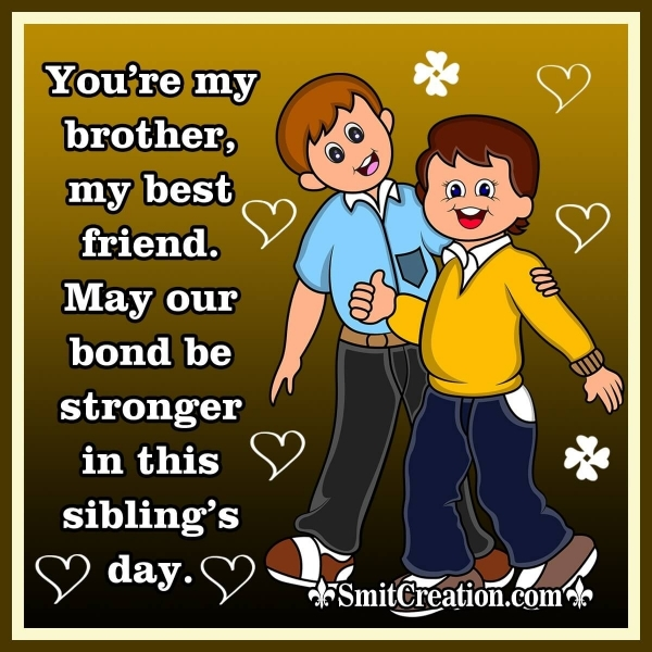 Happy Sibling's Day Wishes for Brother