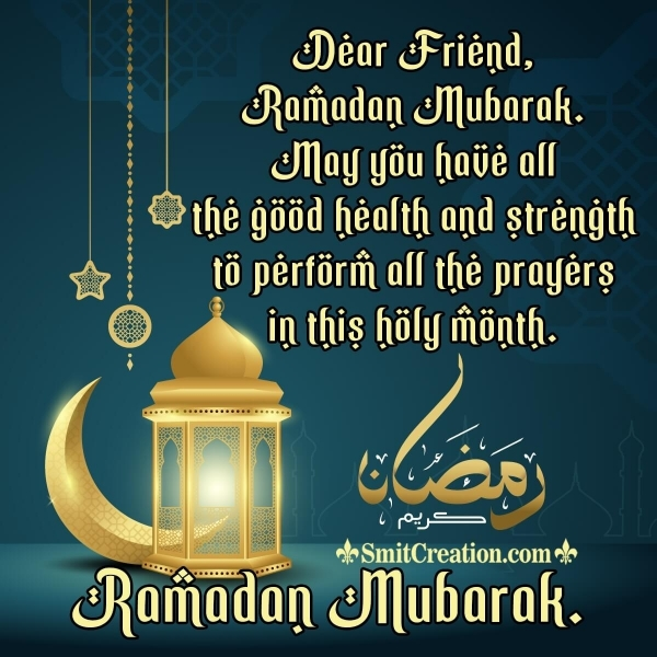 Ramadan Mubarak, Dear Friend