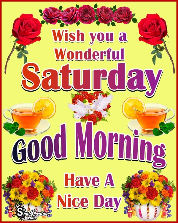 Wish You A Wonderful Saturday Good Morning