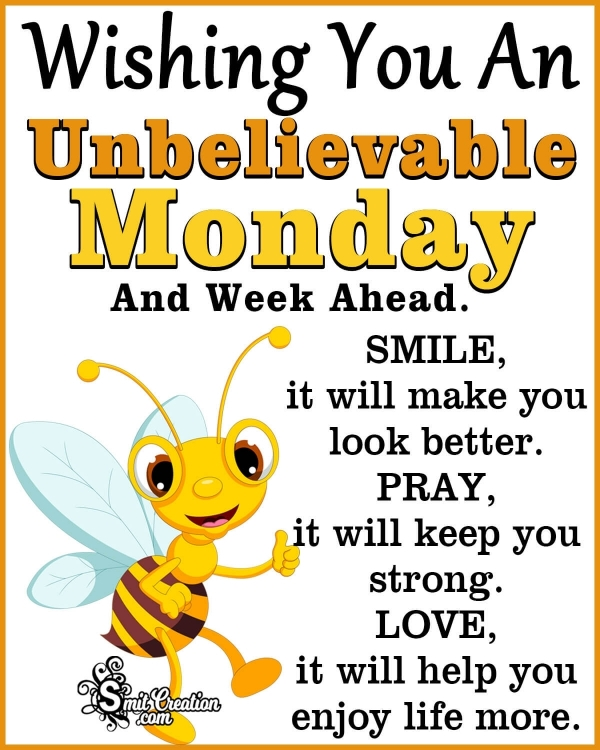 Wishing You An Unbelievable Monday