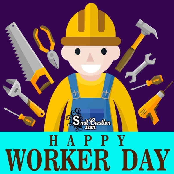 Happy Worker Day