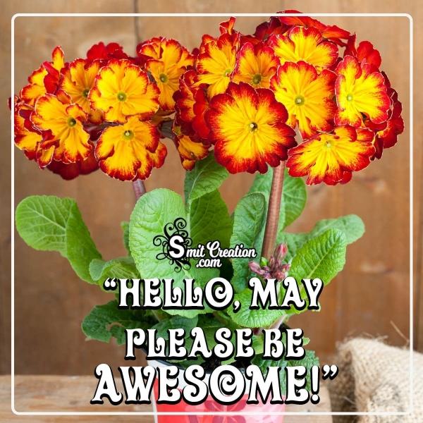 Hello May Please Be Awsome