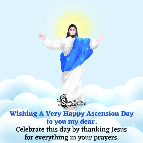 Wishing A Very Happy Ascension Day My Dear