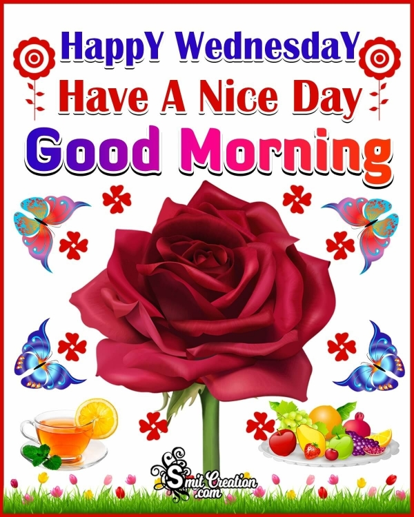 Happy Wednesday Have A Nice Day Good Morning