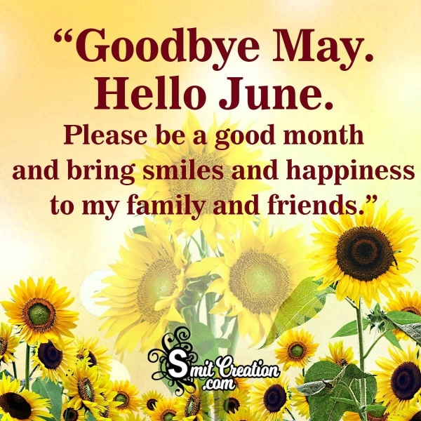 Goodbye May Hello June. Please Be A Good Month