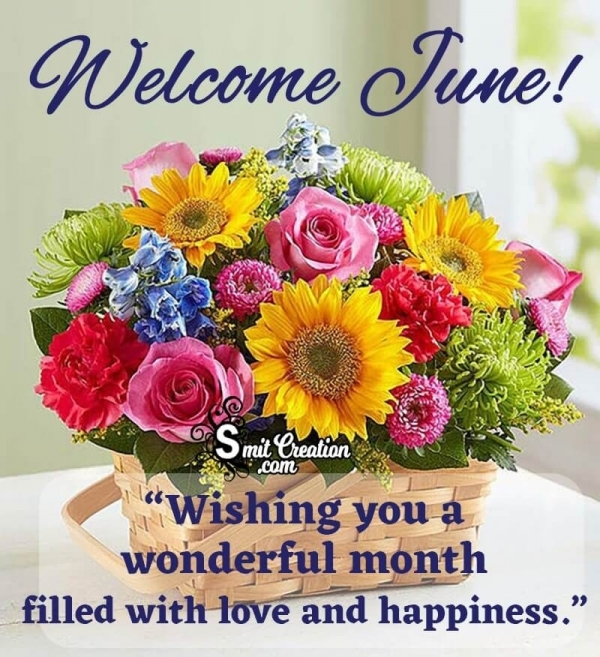 Welcome, June! Wishing You A Wonderful Month