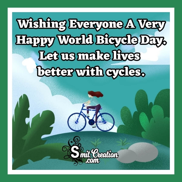 Inspirational World Bicycle Day Quotes
