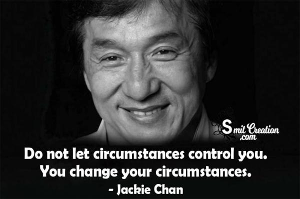 Do Not lLet Circumstances Control You