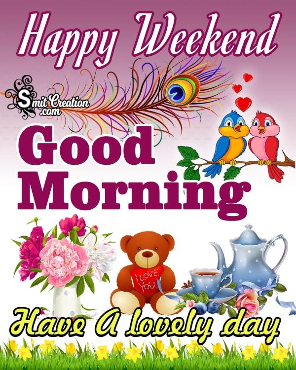 Happy Weekend Good Morning Image