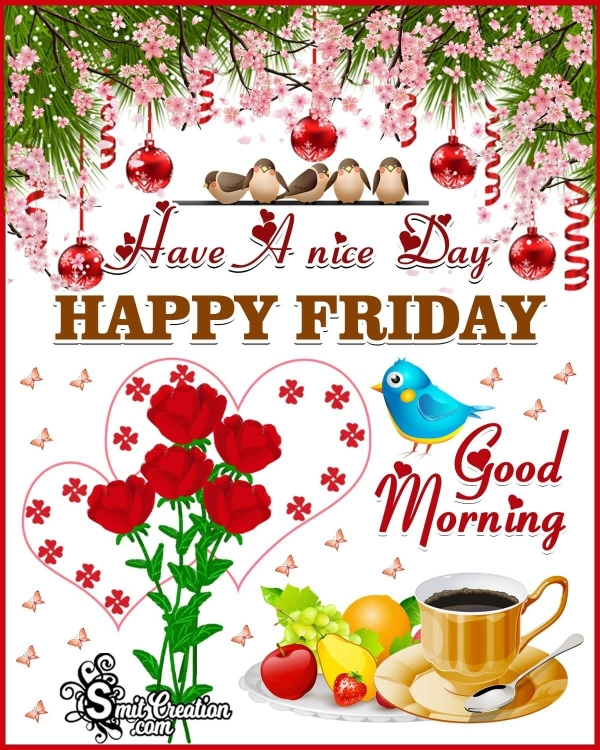 Happy Friday Good Morning Pic