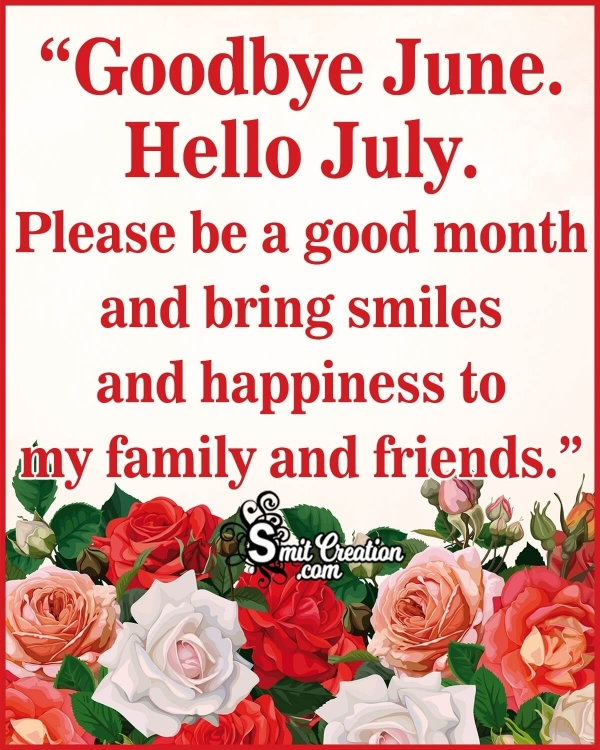 Goodbye June. Hello July Wishes Picture
