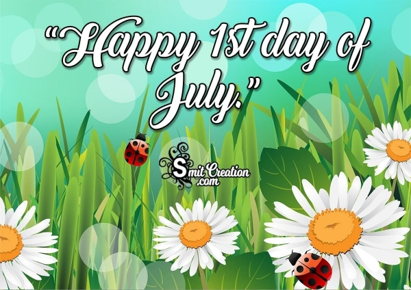 Happy 1st Day Of July