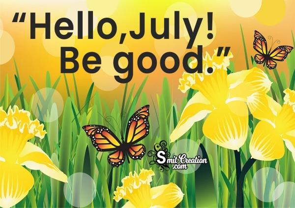 Hello,July! Be good!