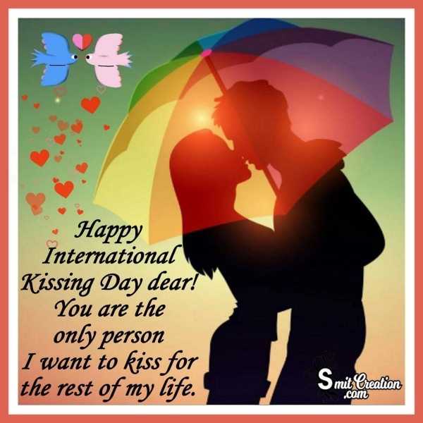 Happy International Kissing Day dear!