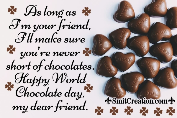 Happy World Chocolate Day My Dear Friend