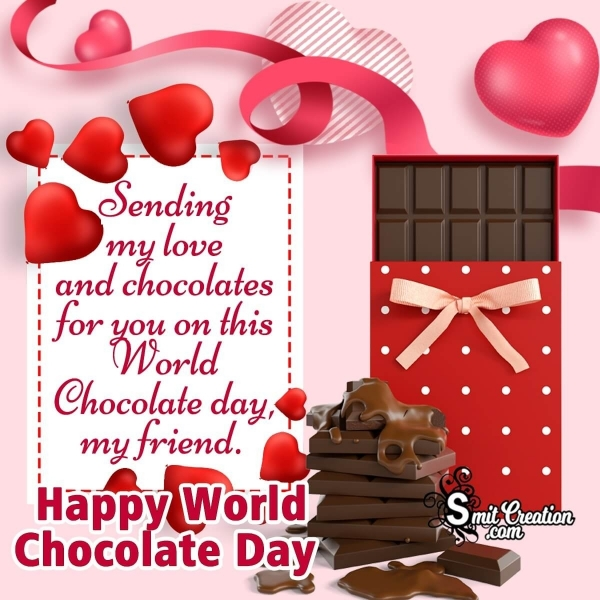 Happy World Chocolate Day My Friend