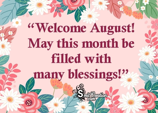 Welcome August! Blessings