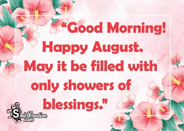 Good Morning! Happy August.