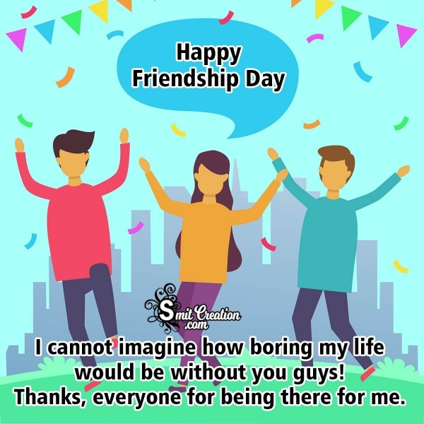 Happy Friendship Day To Everyone