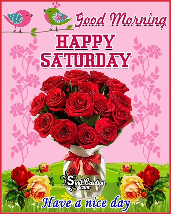 Good Morning Happy Saturday Rose Bouquet