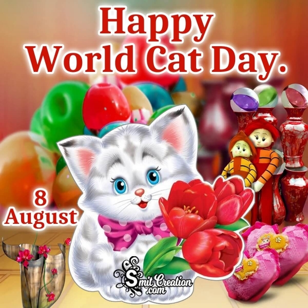 8 August Happy World Cat Day
