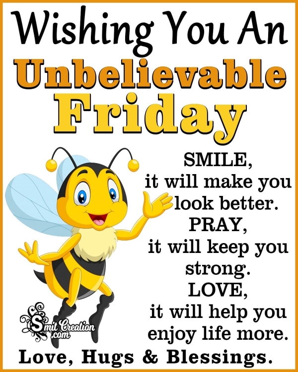 Wishing You An Unbelievable Friday