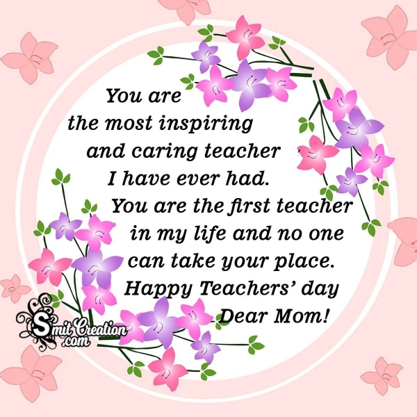 Teachers Day Wishes To Mom