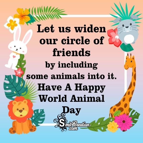 Have A Happy World Animals Day.