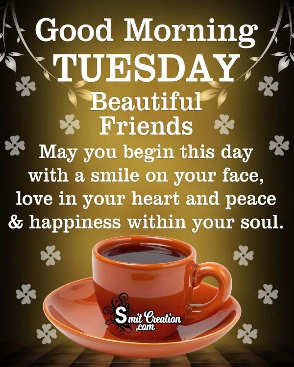 Good Morning Tuesday Beautiful Friends