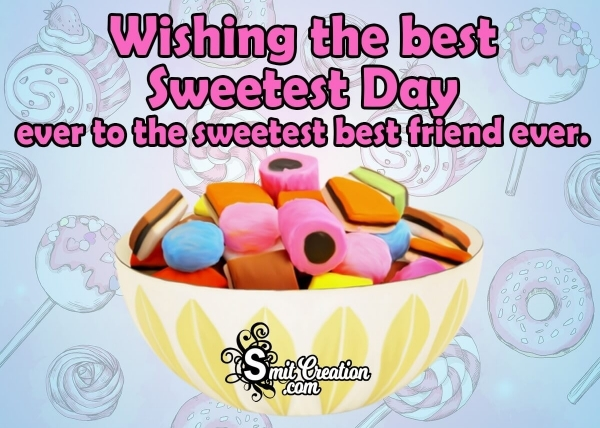 Sweetest Day Message For Best Friend