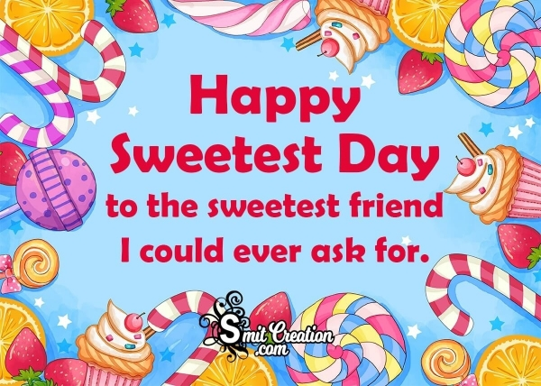 Happy Sweetest Day To Friend