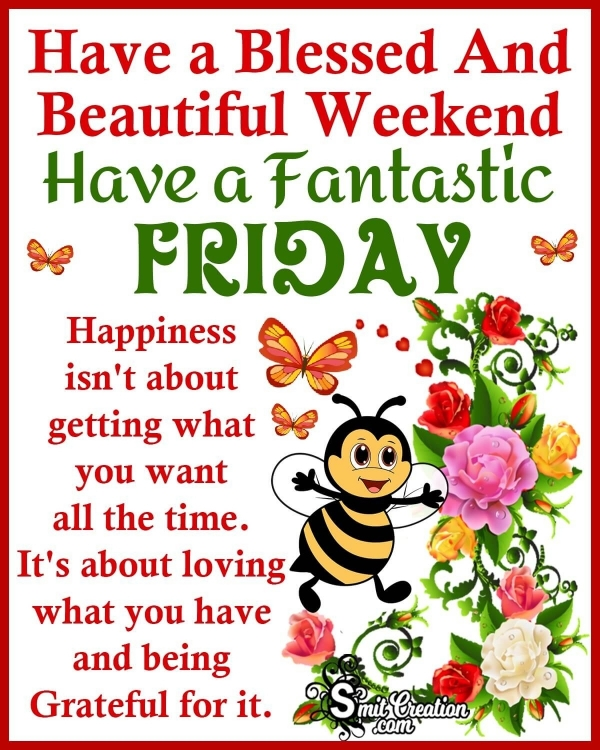 Have A Blessed Weekend And Fantastic Friday