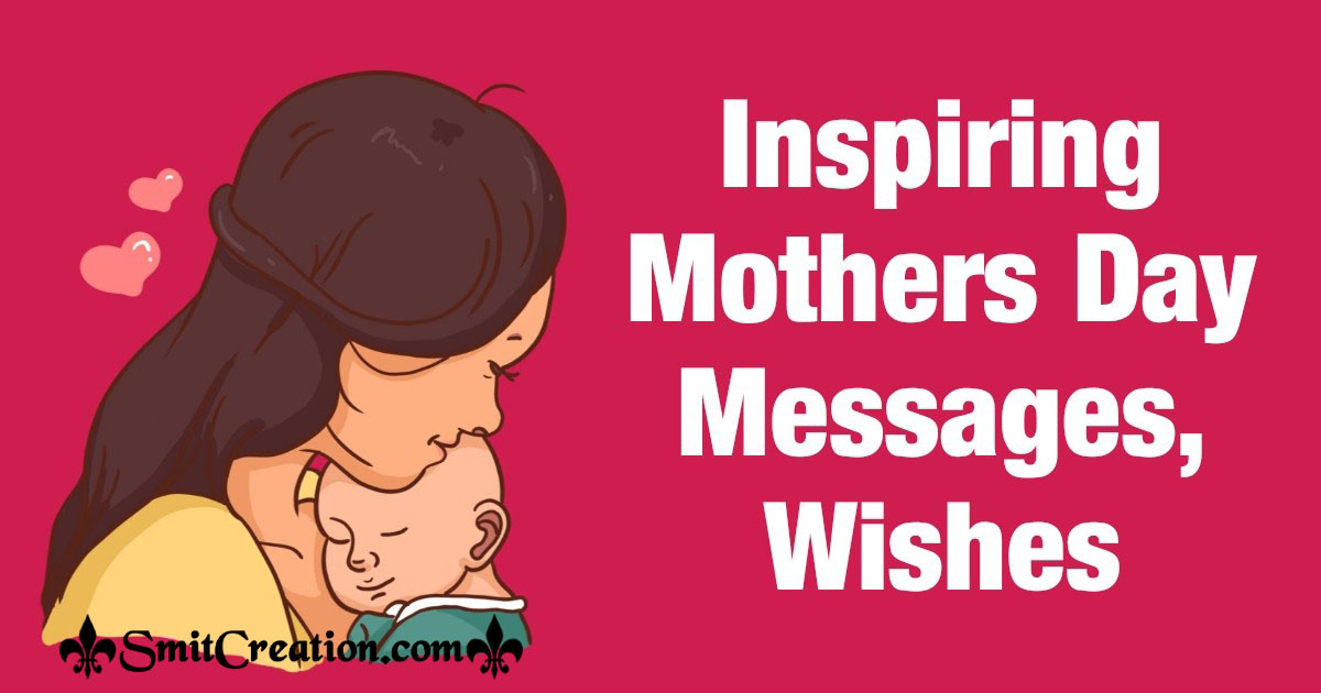 Inspiring Mothers Day Messages, Wishes