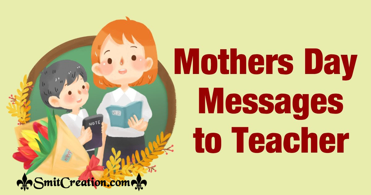 Happy Mothers Day Messages To Teacher