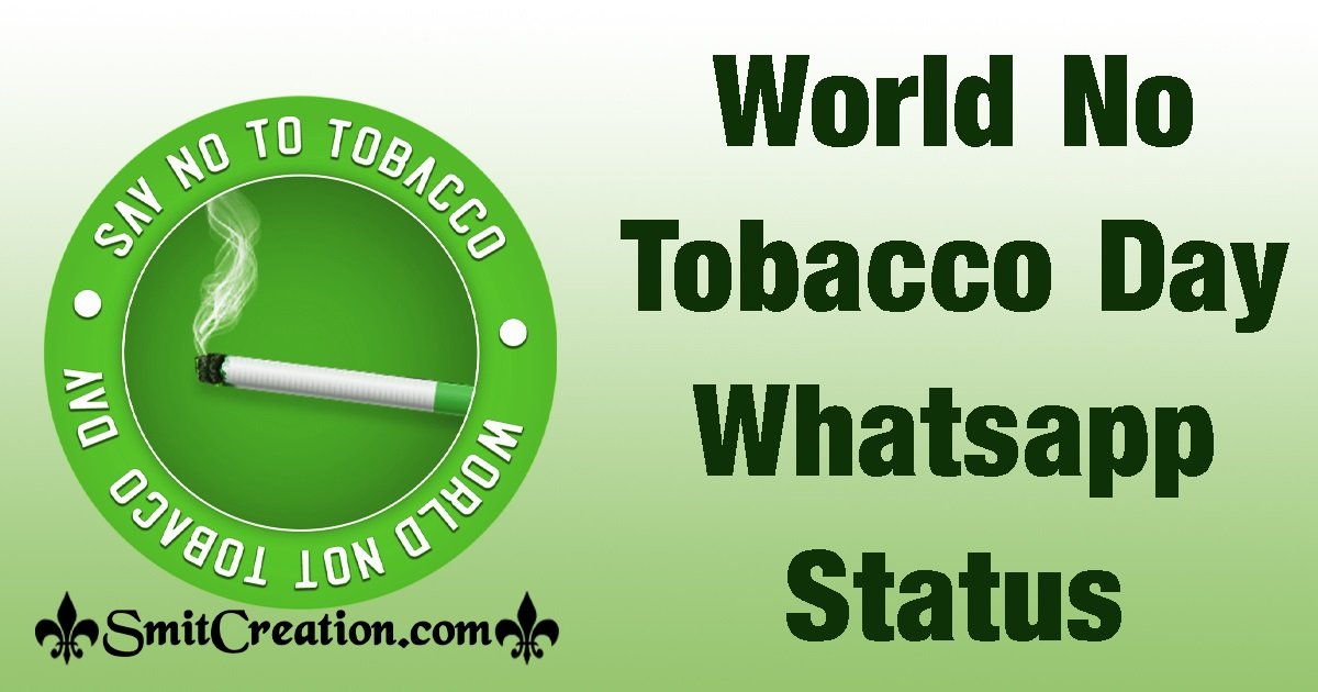 World No Tobacco Day Whatsapp Status