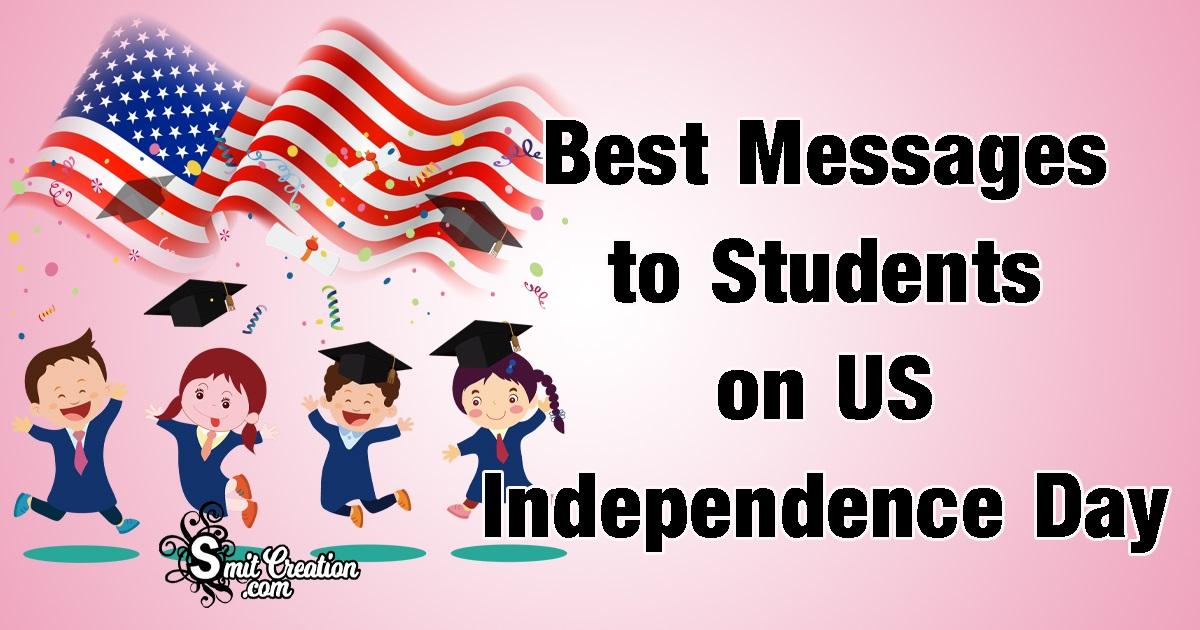 Best Messages to Students on US Independence Day