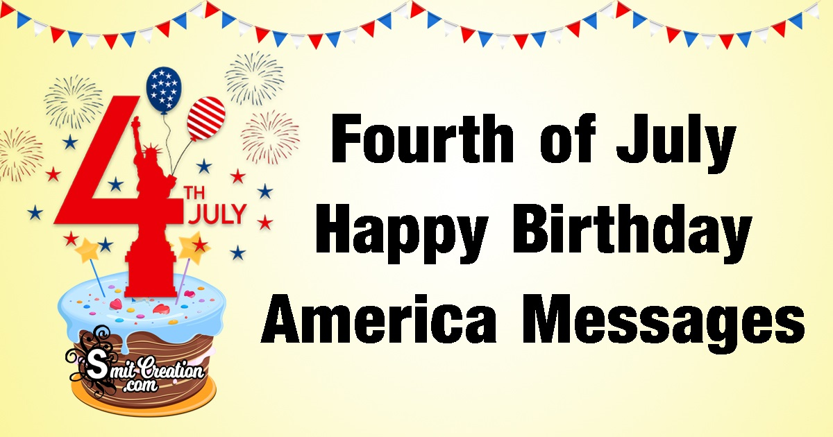 Fourth of July Happy Birthday America Messages
