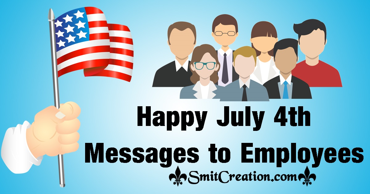 Happy July 4th Messages to Employees