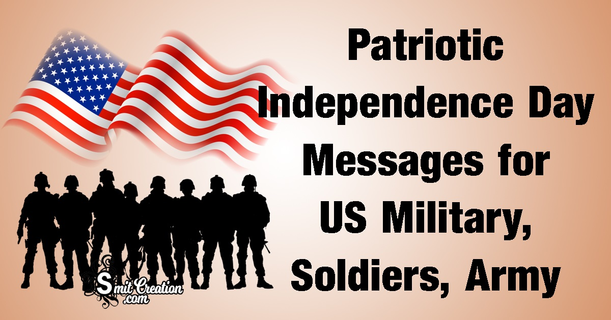 Patriotic Independence Day Messages for US Military, Soldiers, Army