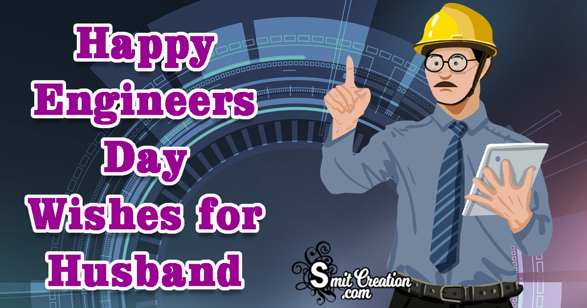 Happy Engineers Day Wishes for Husband