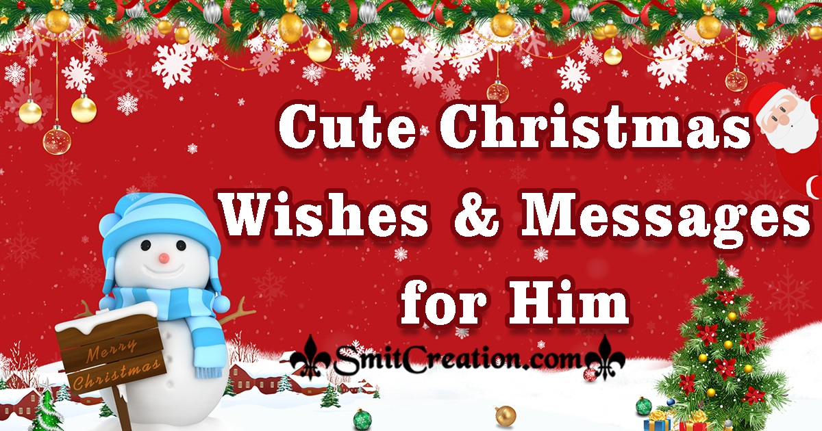 Cute Christmas Wishes, Christmas Messages For Him
