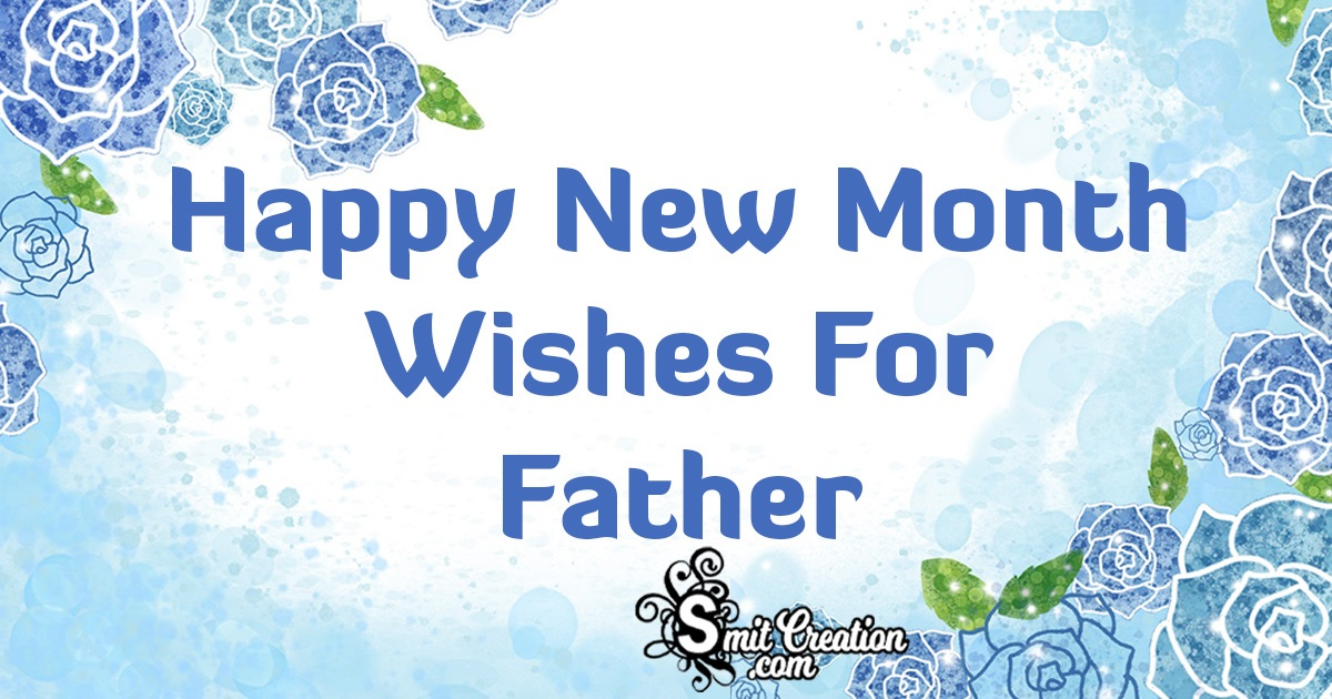 Happy New Month Wishes For Father