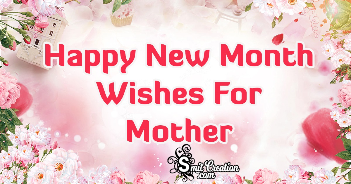 Happy New Month Wishes For Mother