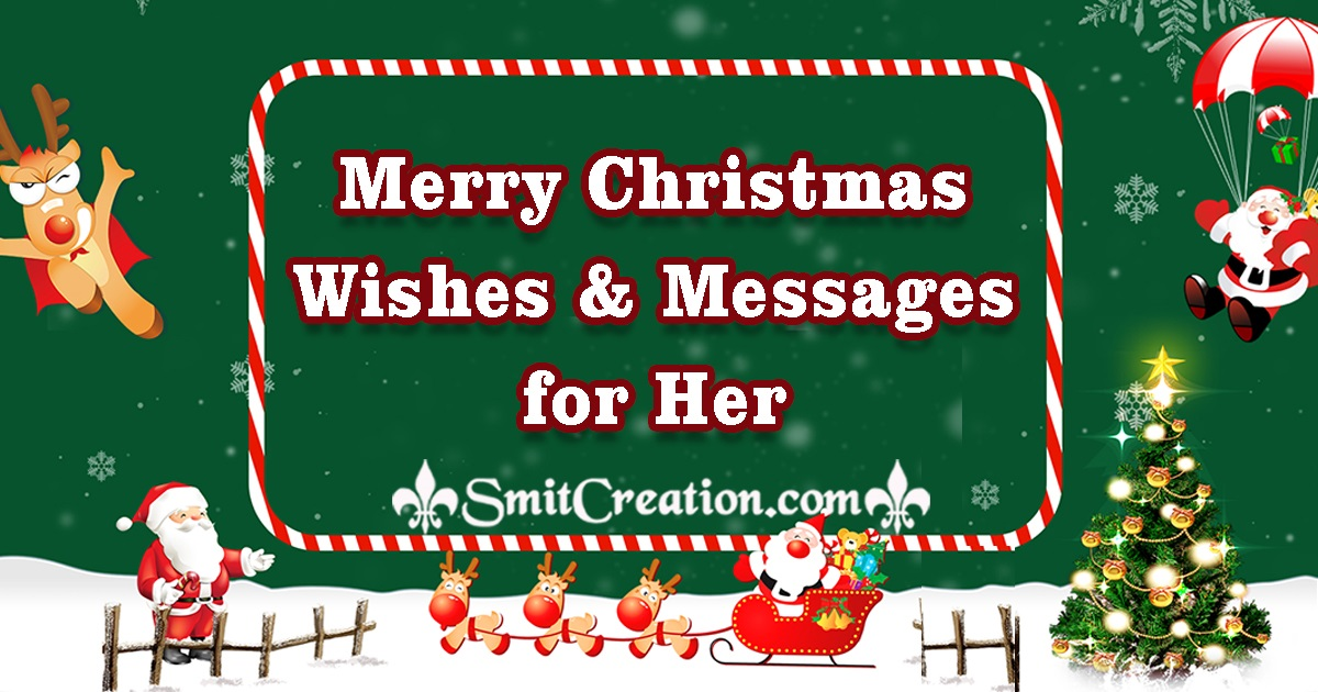 Merry Christmas Wishes, Christmas Messages For Her